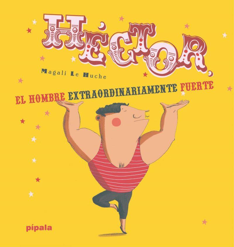 Héctor, el hombre extraordinariamente fuerte