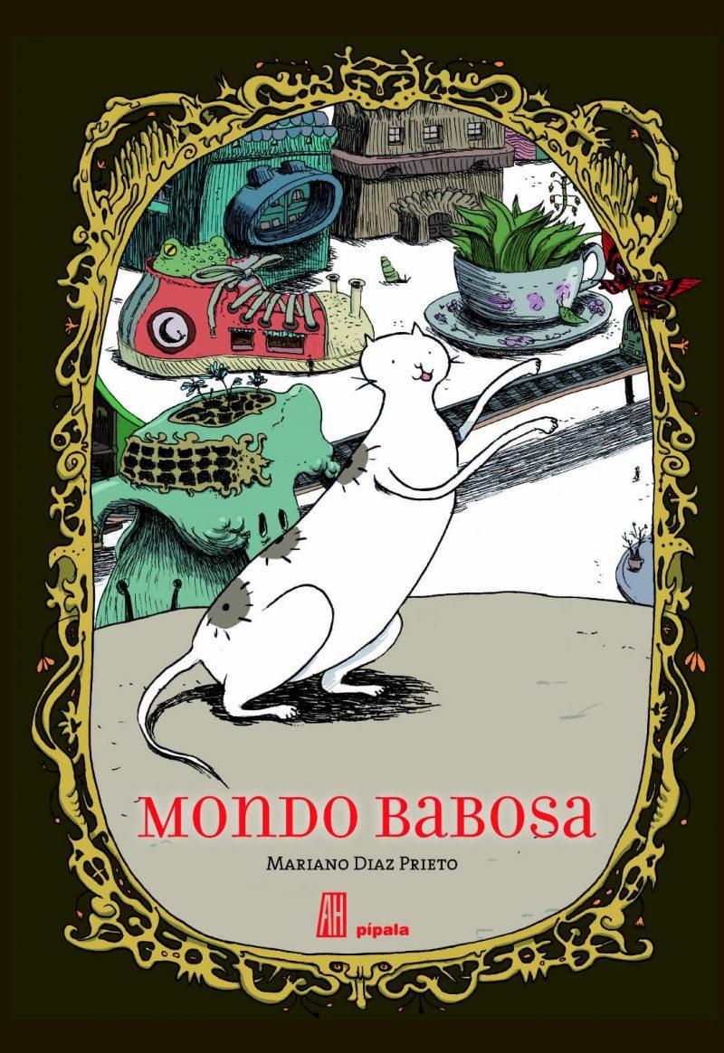 Mondo Babosa, de Mariano Díaz Prieto